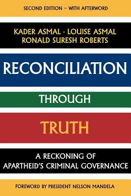 Reconciliation Through Truth: A Reckoning of Apart...