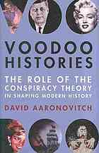 Voodoo Histories: The Role of the Conspiracy Theor...