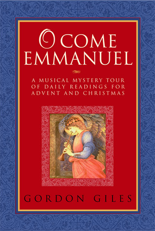O Come Emmanuel: A Musical Tour of Daily Readings ...