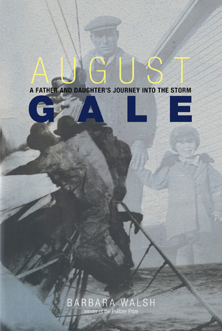 August Gale: A Father and Daughter's Journey into ...