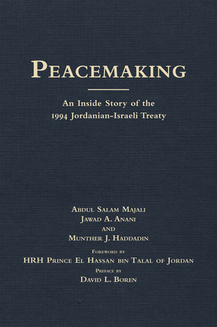 Peacemaking: An Inside Story of the 1994 Jordanian...