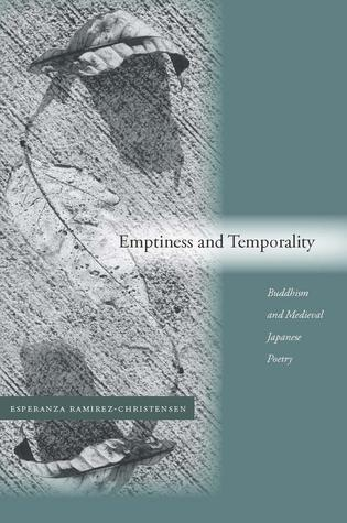 Emptiness and Temporality: Buddhism and Medieval J...