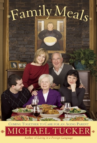 Family Meals: Coming Together to Care for an Aging...