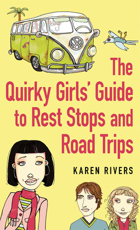 The Quirky Girls' Guide to Rest Stops and Road Tri...