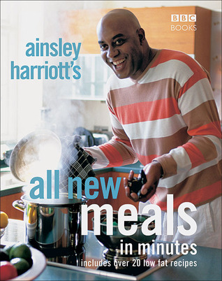 Ainsley Harriott's All New Meals in Minutes: Inclu...