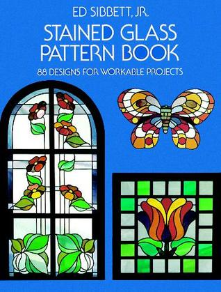 Stained Glass Pattern Book: 88 Designs for Workabl...