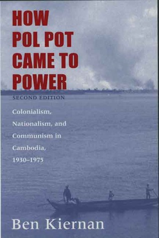 How Pol Pot Came to Power: Colonialism, Nationalis...