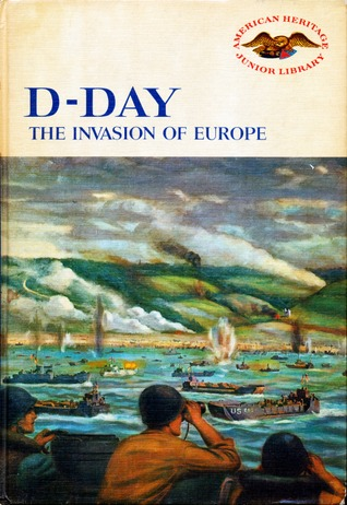 D-Day the Invasion of Europe