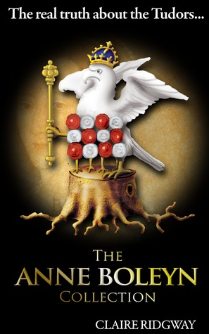 The Anne Boleyn Collection: The Real Truth about t...