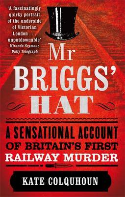 Mr Briggs' Hat: The True Story of a Victorian Rail...