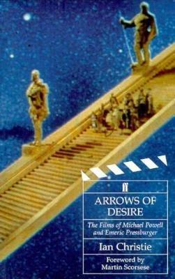 Arrows of Desire: Films of Michael Powell and Emer...