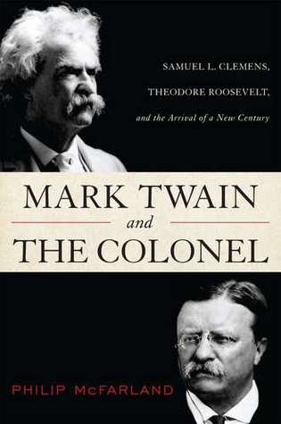 Mark Twain and the Colonel: Samuel L. Clemens, The...
