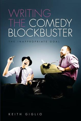 Writing the Comedy Blockbuster: The Inappropriate ...