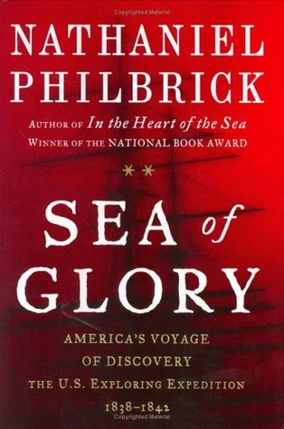 Sea of Glory: America's Voyage of Discovery: The U...