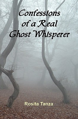 Confessions of a Real Ghost Whisperer