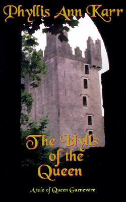The Idylls of the Queen: A Tale of Queen Guenevere...