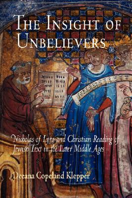 The Insight of Unbelievers: Nicholas of Lyra and C...