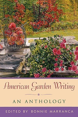 American Garden Writing, Expanded Edition:An Antho...