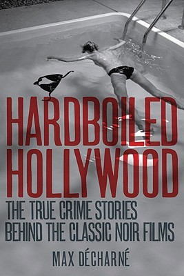 Hardboiled Hollywood: The True Crime Stories that ...
