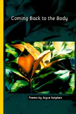 Coming Back to the Body: Poems