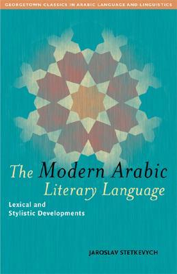 The Modern Arabic Literary Language: Lexical and S...