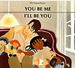 You Be Me, I'll Be You