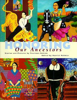 Honoring Our Ancestors: Stories and Paintings by F...
