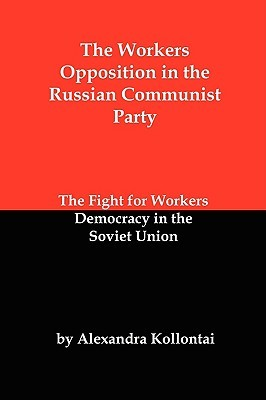 The Workers Opposition in the Russian Communist Pa...
