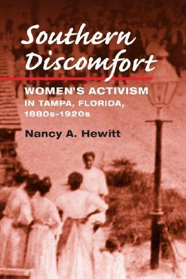Southern Discomfort: Women's Activism in Tampa, Fl...