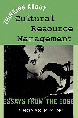 Thinking about Cultural Resource Management: Essay...