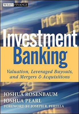 Investment Banking: Valuation, Leveraged Buyouts, ...
