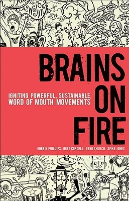 Brains on Fire: Igniting Powerful, Sustainable, Wo...
