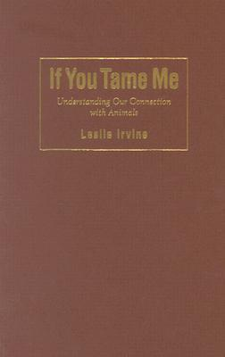 If You Tame Me: Understanding Our Connection with ...