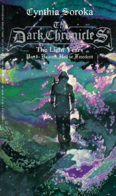 The Dark Chronicles: The Light Years Part 1: Heave...