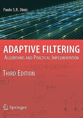 Adaptive Filtering: Algorithms and Practical Imple...