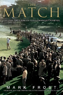 The Match: The Day the Game of Golf Changed Foreve...