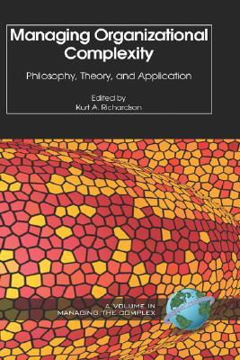 Managing Organizational Complexity: Philosophy, Th...
