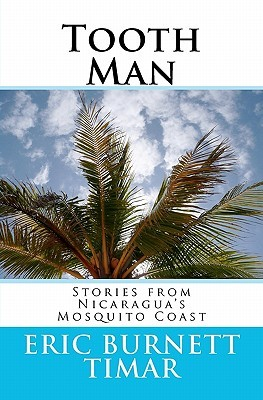 Tooth Man: Stories from Nicaragua's Mosquito Coast...