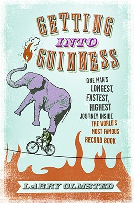 Getting into Guinness: One Man's Longest, Fastest,...
