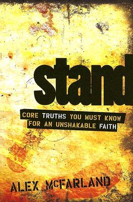 Stand: Core Truths You Must Know for an Unshakable...
