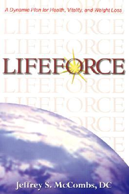 LifeForce: A Dynamic Plan for Health, Vitality and...