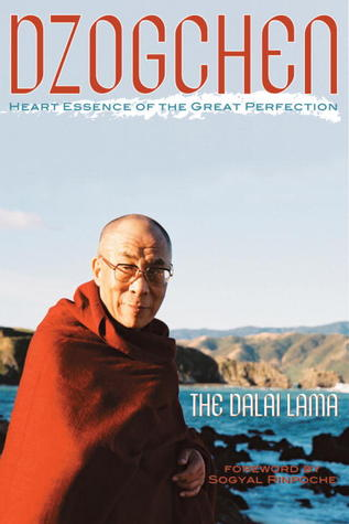 Dzogchen: The Heart Essence of the Great Perfectio...