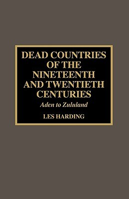 Dead Countries of the Nineteenth and Twentieth Cen...