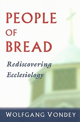 People of Bread: Rediscovering Ecclesiology