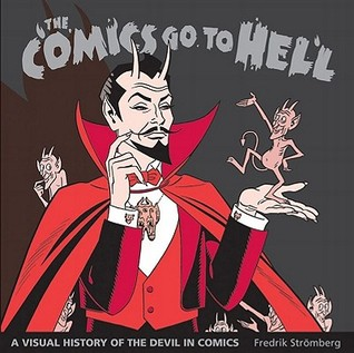 The Comics Go to Hell: A Visual History of the Dev...