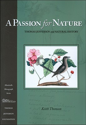 A Passion for Nature: Thomas Jefferson and Natural...