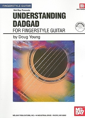Understanding Dadgad for Fingerstyle Guitar [With ...