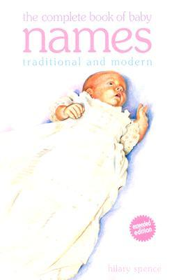 The Complete Book of Baby Names: Traditional and M...