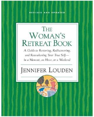 Woman's Retreat Book: A Guide to Restoring, Redisc...