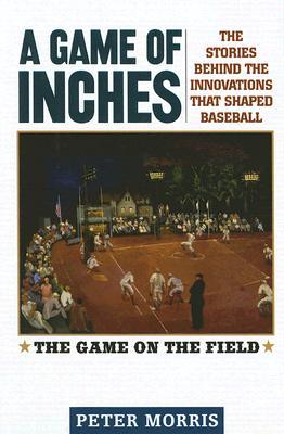 A Game of Inches: The Stories Behind the Innovatio...